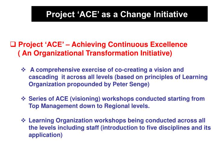 Project 'ACE' as a Change Initiative