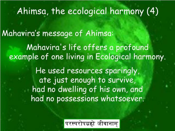 Ahimsa, the ecological harmony (4)