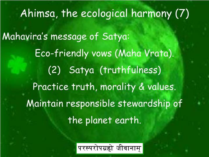 Ahimsa, the ecological harmony (7)