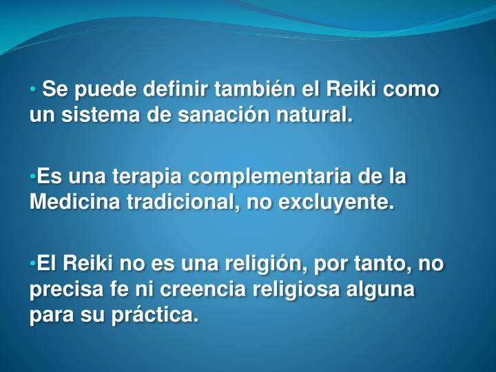 Se puede definir también el Reiki