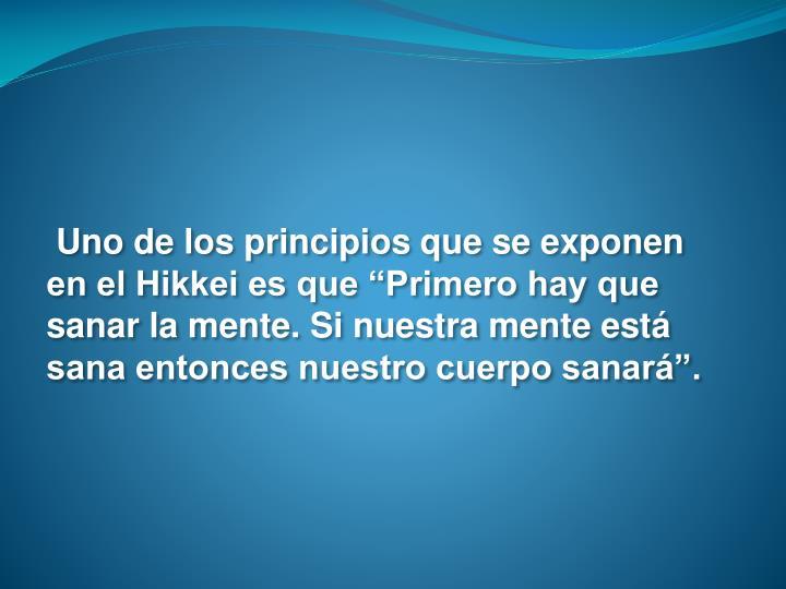 """Uno de los principios que se exponen en el Hikkei es que """"Primero hay que"""