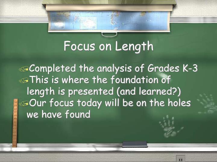 Focus on Length