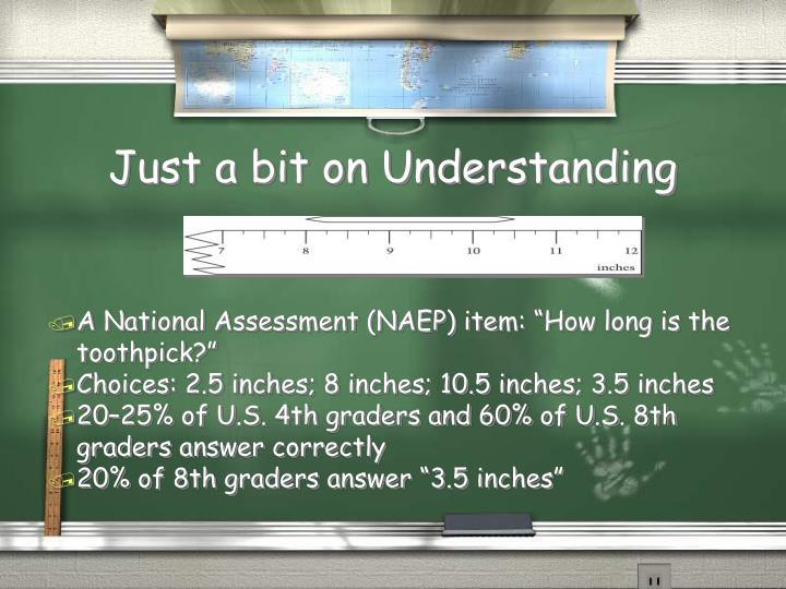 Just a bit on Understanding