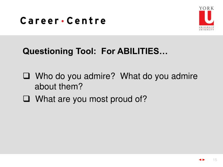 Questioning Tool:  For ABILITIES…