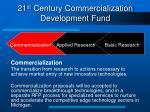 21 st century commercialization development fund