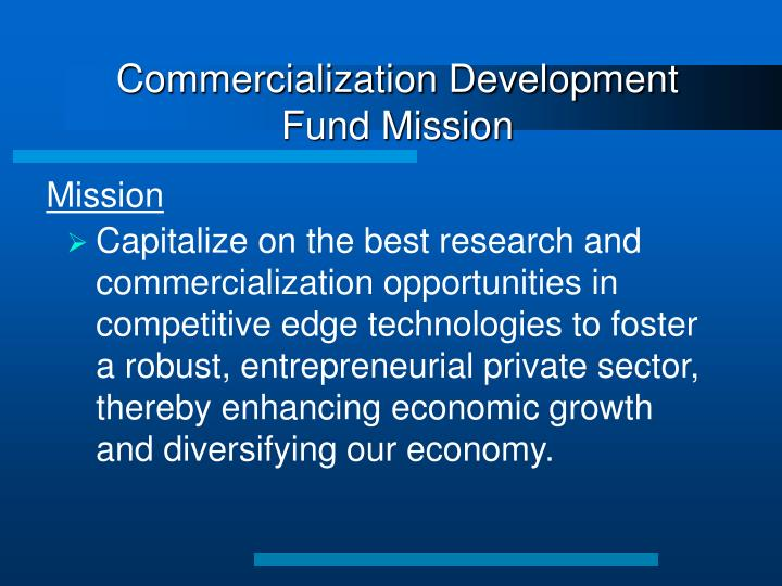 Commercialization Development Fund Mission