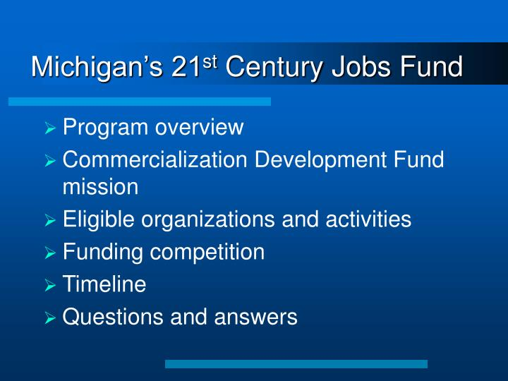 Michigan s 21 st century jobs fund