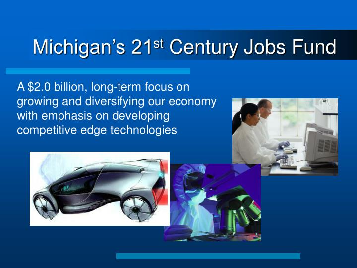 Michigan s 21 st century jobs fund1