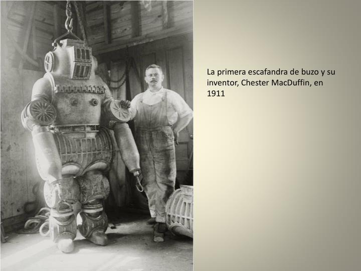 La primera escafandra de buzo y su inventor, Chester