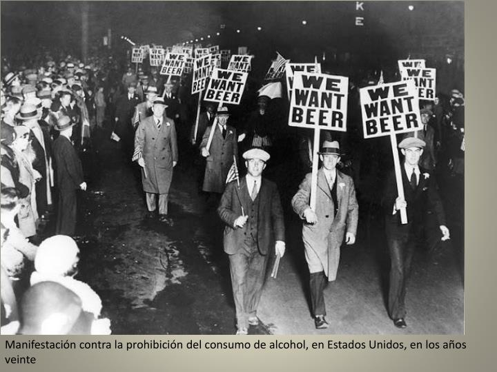 Manifestación contra la prohibición del consumo de alcohol, en Estados Unidos, en los años veinte
