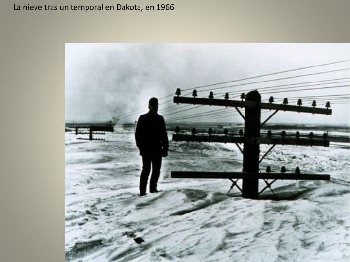 La nieve tras un temporal en Dakota, en 1966