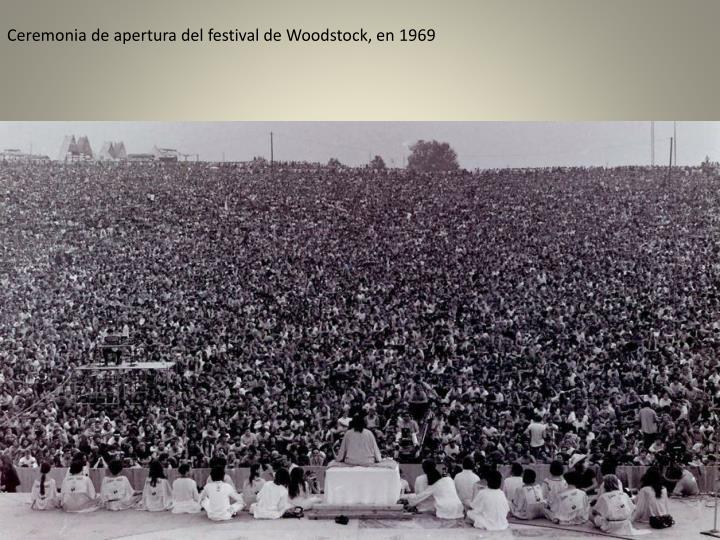 Ceremonia de apertura del festival de Woodstock, en 1969