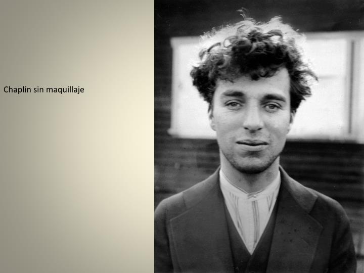 Chaplin sin maquillaje