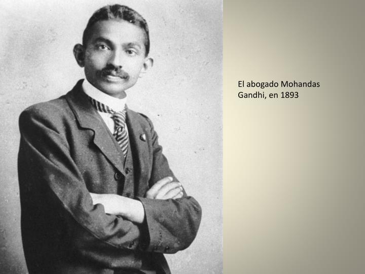 El abogado Mohandas Gandhi, en 1893