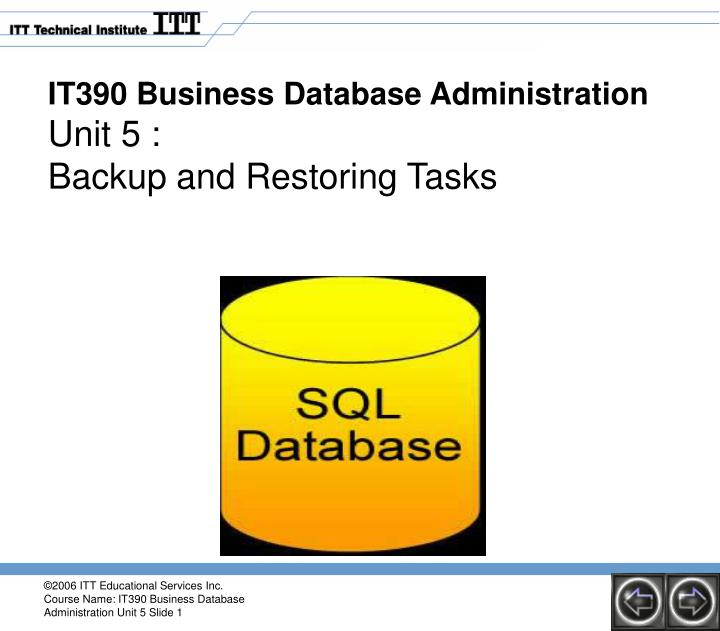 It390 business database administration unit 5 backup and restoring tasks