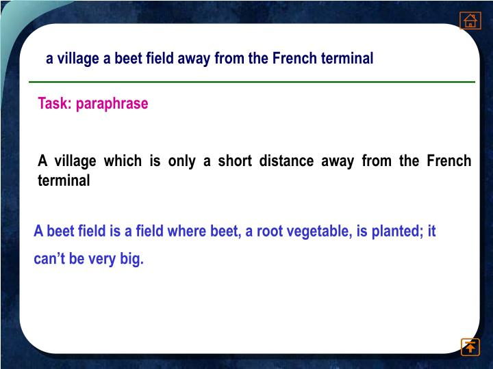 a village a beet field away from the French terminal