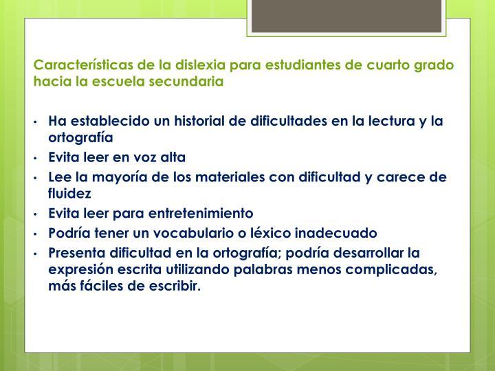 Características de la dislexia para estudiantes de cuarto grado hacia la escuela secundaria