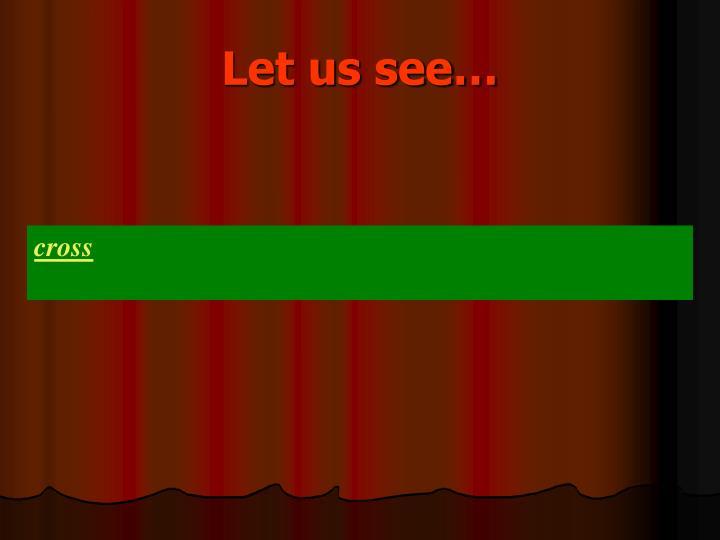 Let us see…