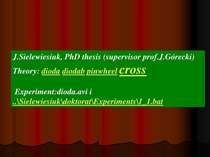 J.Sielewiesiuk, PhD thesis (supervisor prof.J.Górecki)