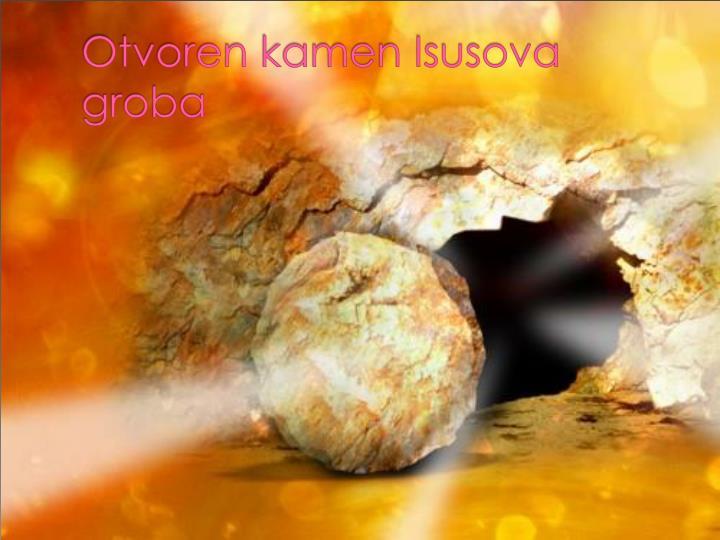 Otvoren kamen Isusova groba