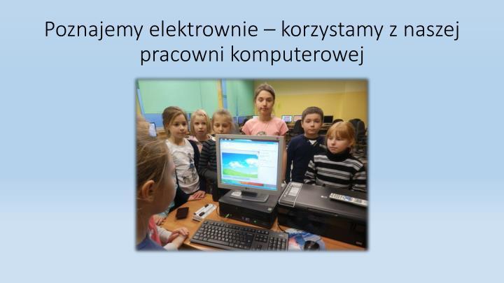 Poznajemy elektrownie – korzystamy z naszej pracowni komputerowej