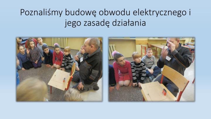 Poznaliśmy budowę obwodu elektrycznego i jego zasadę działania