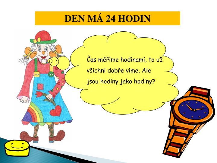 DEN MÁ 24 HODIN