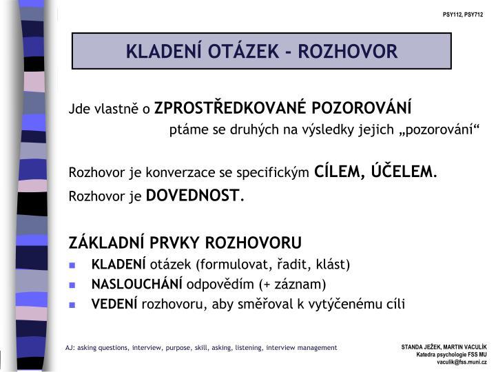 KLADENÍ OTÁZEK - ROZHOVOR