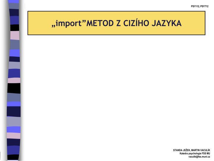 """""""import""""METOD Z CIZÍHO JAZYKA"""