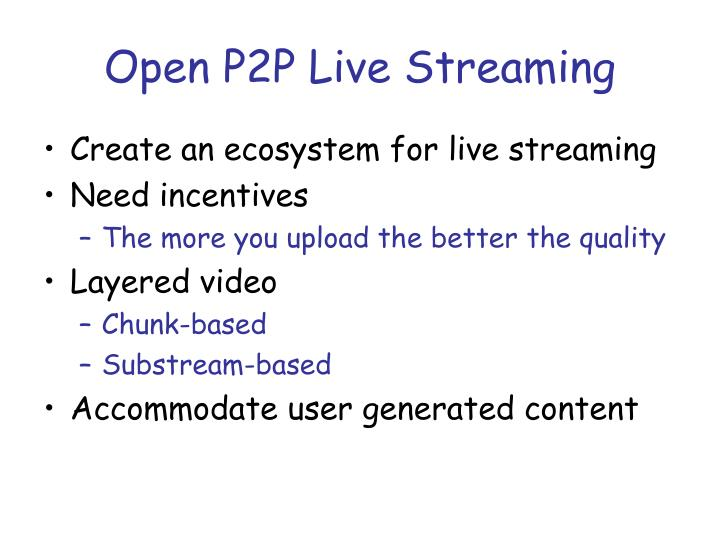 Open P2P Live Streaming