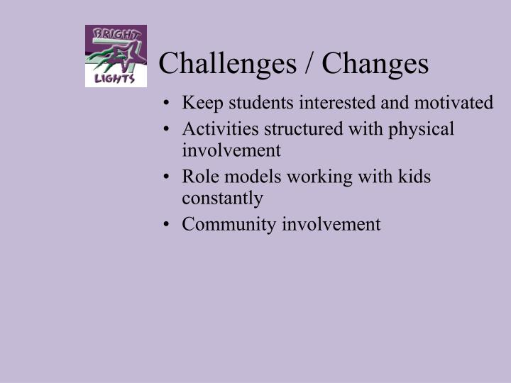 Challenges / Changes