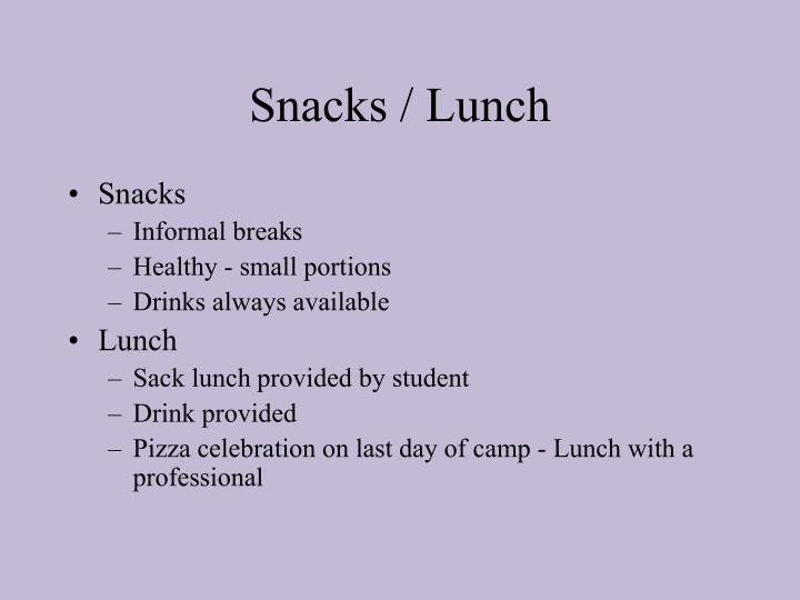 Snacks / Lunch