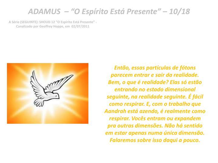 "ADAMUS  – ""O Espírito Está Presente"" – 10/18"