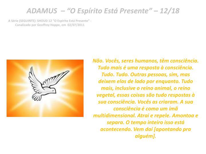 "ADAMUS  – ""O Espírito Está Presente"" – 12/18"