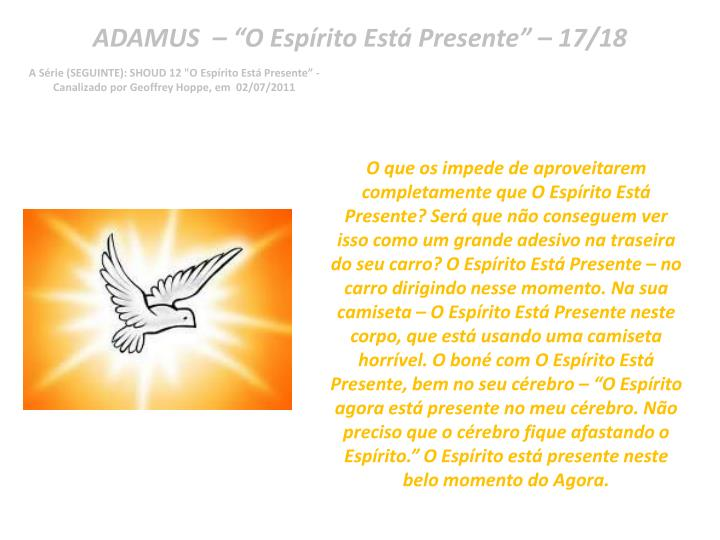"ADAMUS  – ""O Espírito Está Presente"" – 17/18"