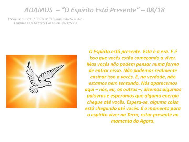"ADAMUS  – ""O Espírito Está Presente"" – 08/18"