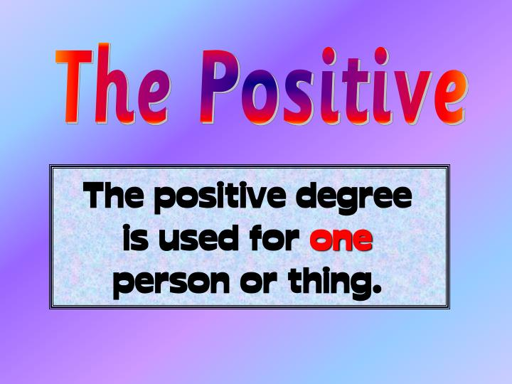 The Positive