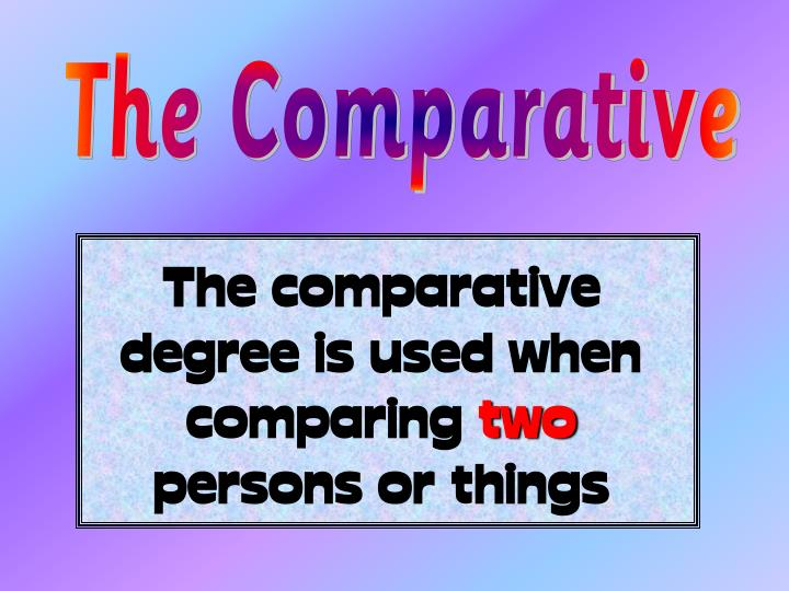 The Comparative