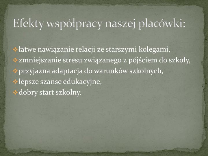 Efekty współpracy naszej placówki: