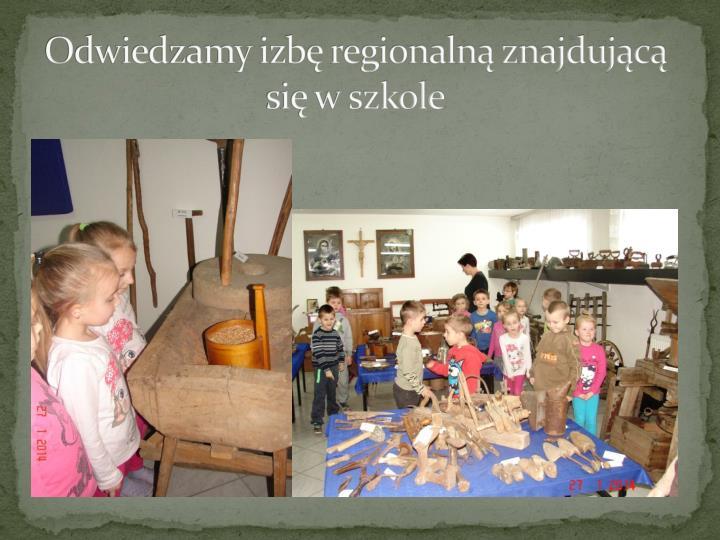 Odwiedzamy izbę regionalną znajdującą się w szkole