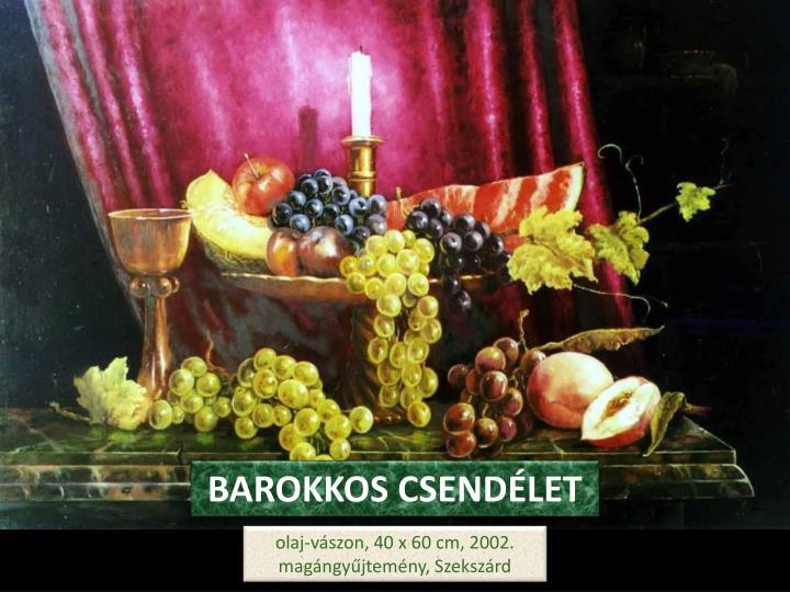 BAROKKOS CSENDÉLET