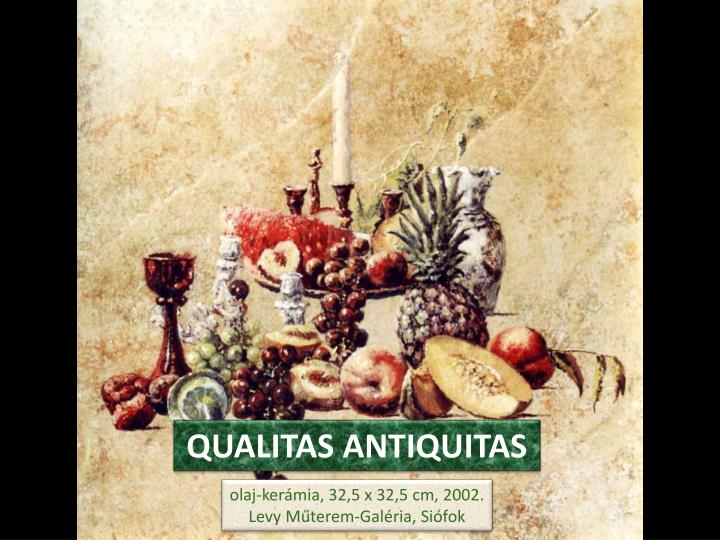 QUALITAS ANTIQUITAS