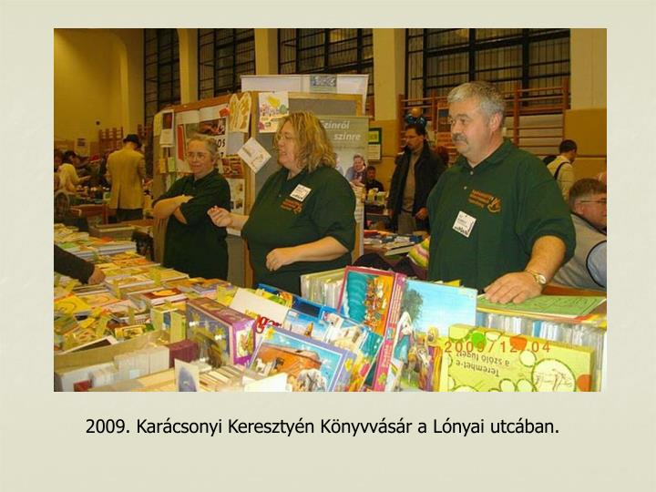 2009. Karcsonyi Keresztyn Knyvvsr a Lnyai utcban.
