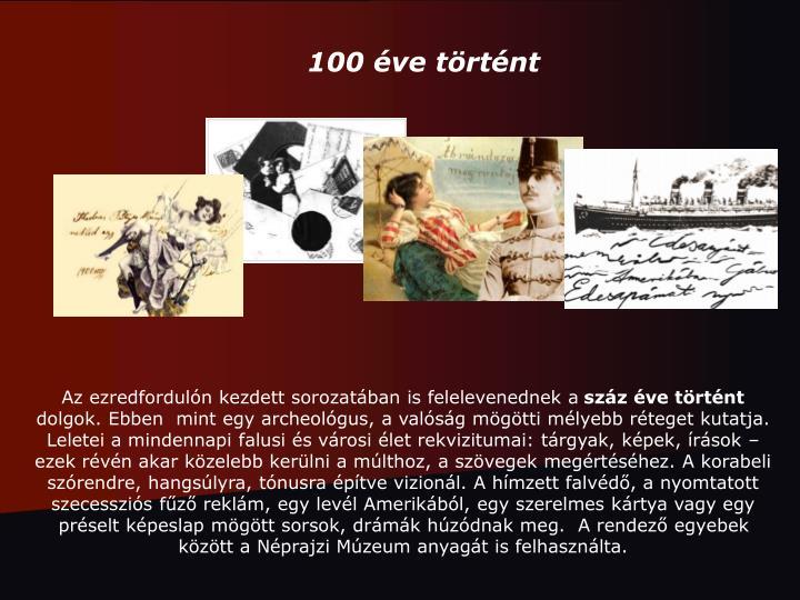 100 éve történt