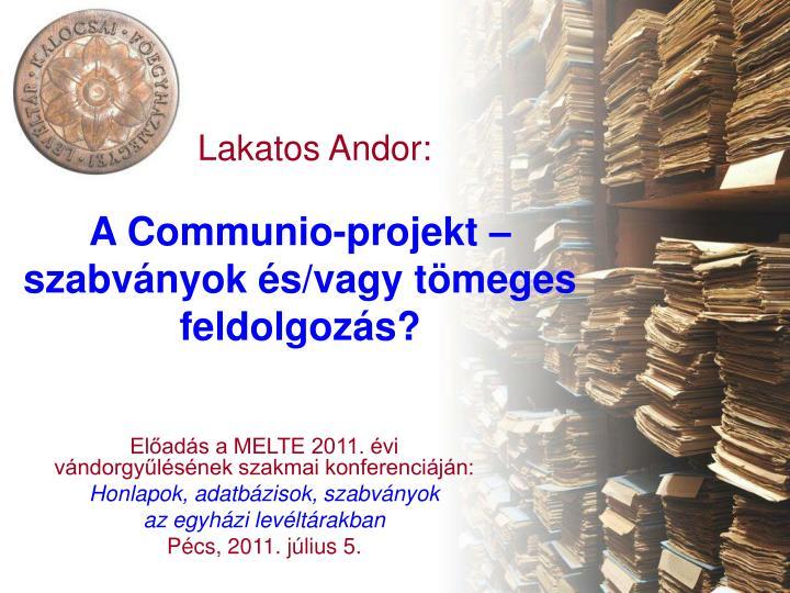 A Communio-projekt –  szabványok és/vagy tömeges feldolgozás?
