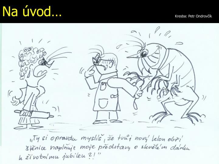 Kresba: Petr Ondrovčík