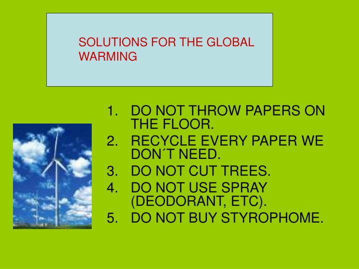 SOLUTIONS FOR THE GLOBAL WARMING