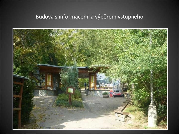 Budova s informacemi a výběrem vstupného