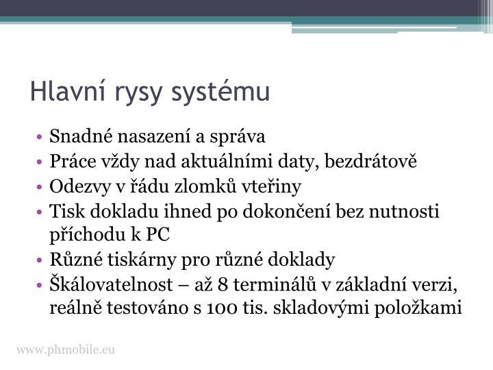 Hlavní rysy systému
