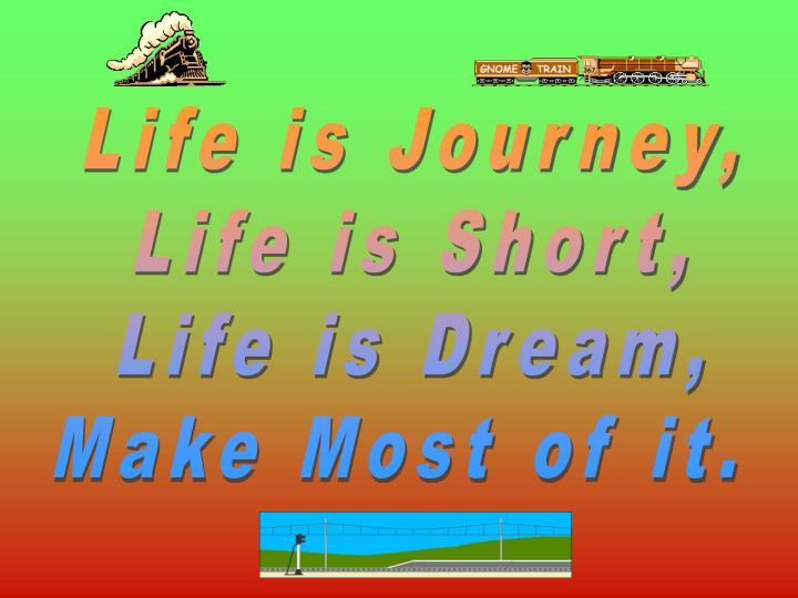 Life is Journey,